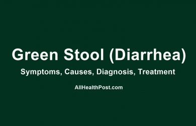 Green Stool (Diarrhea): Symptoms, Causes, Dagnosis, Treatment