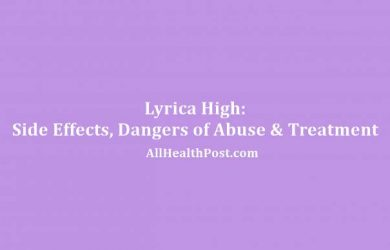 Lyrica High Side Effects, Dangers of Abuse & Treatment