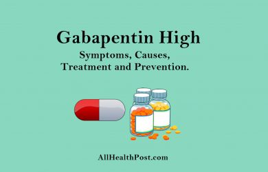 Gabapentin High – Symptoms, Causes, Treatment, Prevention